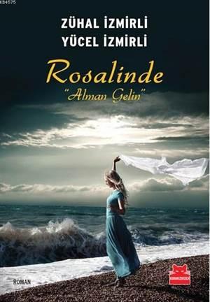 """Rosalinde """"Alman Gelin"""""""