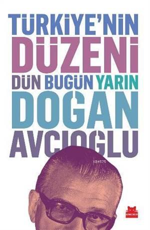 Türkiye'nin Düzeni: Dün Bugün Yarın (Ciltli)