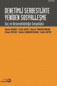Denetimli Serbestlikte Yeniden Sosyalleşme; Suç Ve Dezavantajlılığın Sosyolojisi