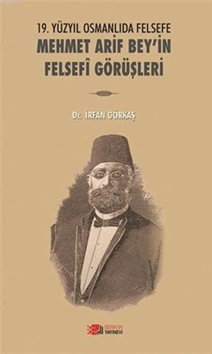 19.Yüzyıl Osmanlıda Felsefe Mehmet Arif Bey'İn Felsefî Görüşleri