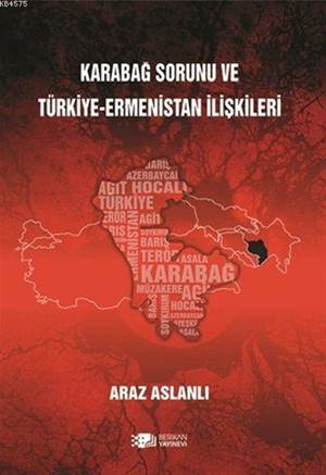 Karabağ Sorunu Ve Türkiye-Ermenistan İlişkileri