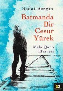Batman'da Bir Cesur Yürek; Mela Quno Efsanesi