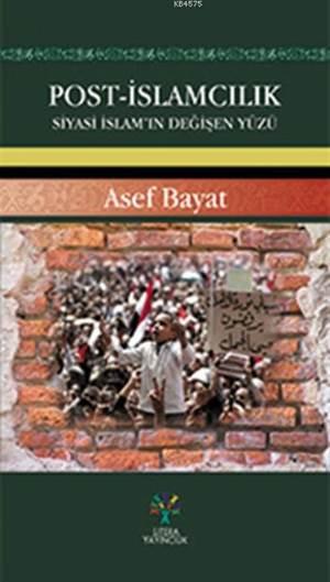 Post-İslamcılık; Siyasi İslam'ın Değişen Yüzü