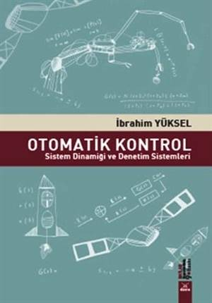 Otomatik Kontrol; Sistem Dinamiği Ve Denetim Sistemleri
