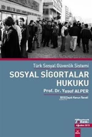 Sosyal Sigortalar Hukuku; Türk Sosyal Güvenlik Sisemi