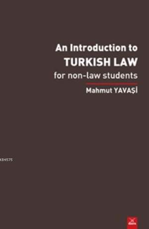 An İntroduction To Turkish Law; For Non-Law Students