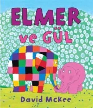 Elmer ve Gül; (1-4 Yaş)