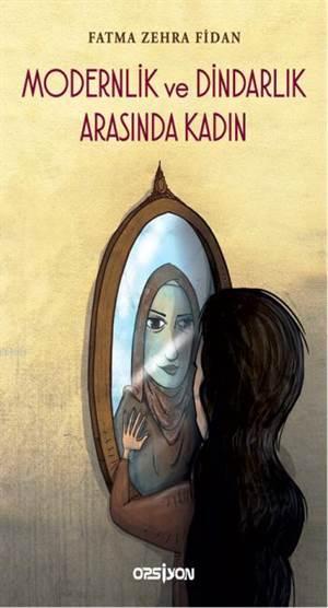 Modernlik ve Dindarlık Arasında Kadın