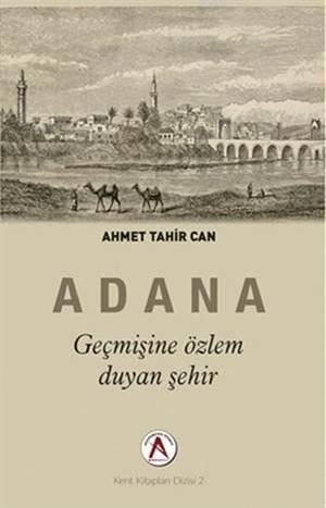 Geçmişine Özlem Duyan Şehir Adana