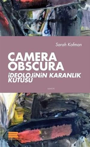 Camera Obscura; İdeolojinin Karanlık Kutusu