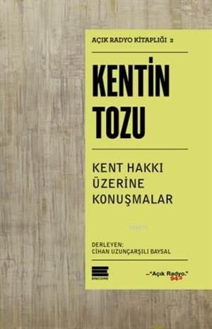 Kentin Tozu - Kent Hakkı Üzerine Konuşmalar