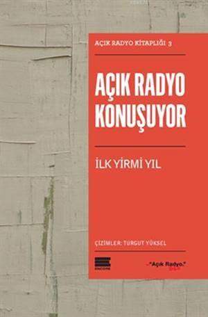 Açık Radyo Konuşuyor: İlk Yirmi Yıl; Açık Radyo Kitaplığı - 3