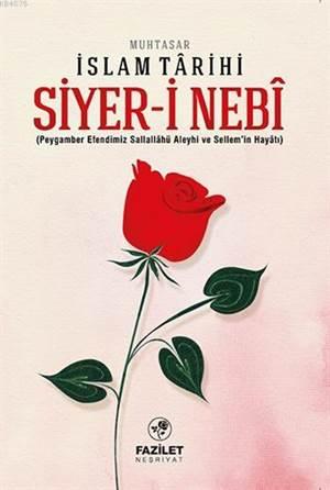 Siyer-i Nebi; Muhtasar İslam Tarihi