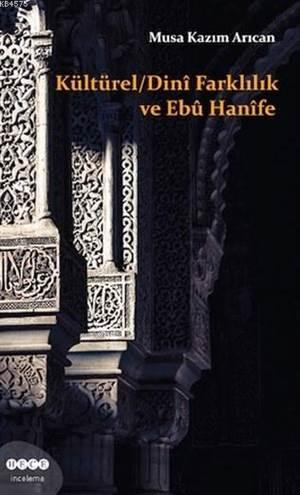 Kültürel /Dinî Farklılık ve Ebû Hanîfe