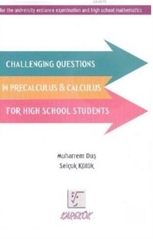 Challenging Questions İn Precalculus Calculus; For High School Students