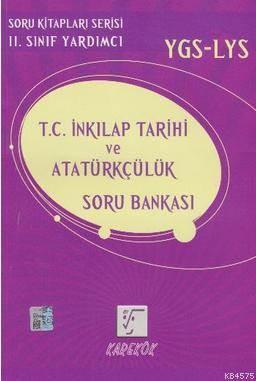 Karekök 11. Sınıf Ygs-Lys T.C. İnkılap Tarihi Ve Atatürkçülük Soru Bankası