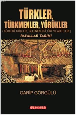 Türkler, Türkmenler, Yörükler