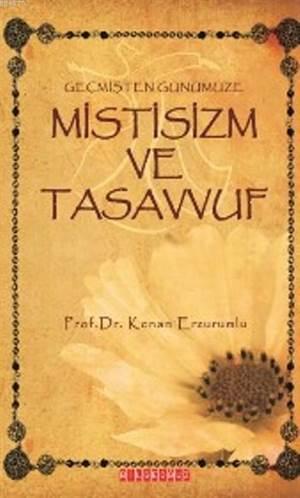 Mistisizm ve Tasavvuf; Geçmişten Günümüze