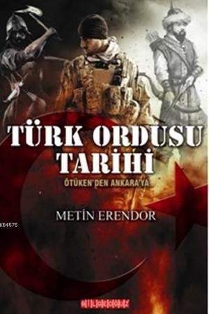 Türk Ordusu Tarihi; Ötüken'den Ankara'ya