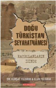 Doğu Türkistan Seyahatnamesi Kaybolanların İzinde