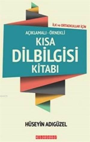 Kısa Dilbilgisi Kitabı; Açıklamalı - Örnekli