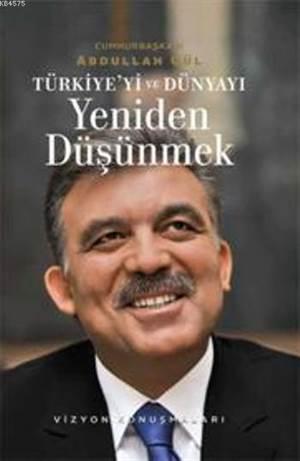 Türkiye'yi Ve Dünyayı Yeniden Düşünmek