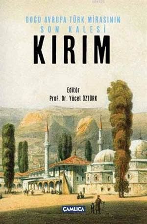 Kırım (Ciltli); Doğu Avrupa Türk Mirasının Son Kalesi
