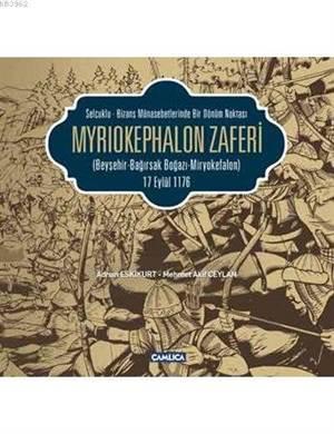 Myrıokephalon (Miryokefalon) Zaferi (17 Eylül 1176)