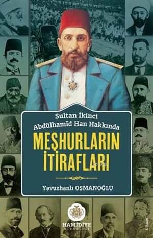 Sultan Abdülhamid Han Hakkında Meşhurların İtiraf