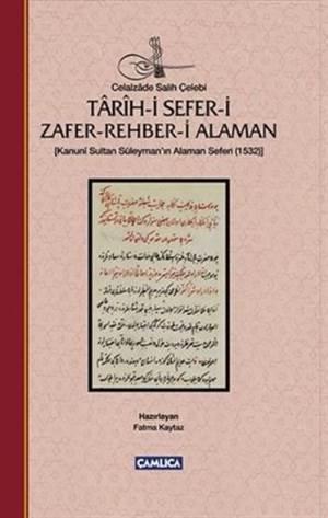 Tarih-İ Sefer-İ Zafer Rehber-İ Alaman (Ciltli); Kanuni Sultan Süleyman'ın Alaman Seferi-1532