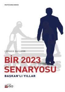 Bir 2023 Senaryosu - Başkanlı Yıllar