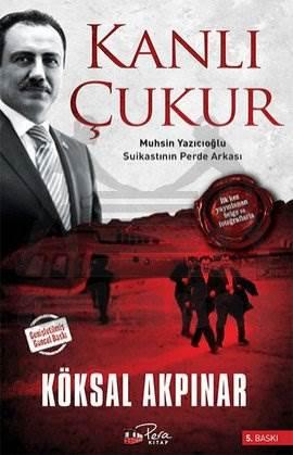 Kanlı Çukur - Muhsin Yazıcıoğlu Suikastının Perde Arkası