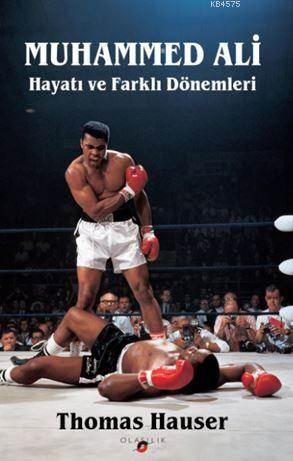 Muhammed Ali; Hayatı ve Farklı Dönemleri