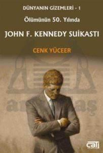 John F. Kennedy Suikastı - Ölümünün 50. Yılında