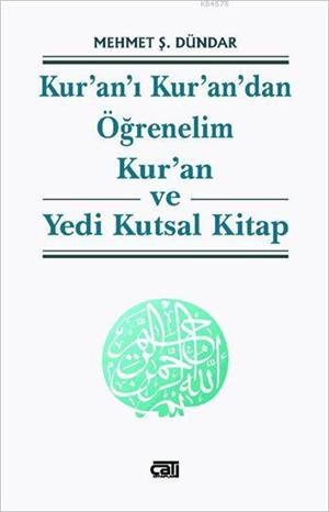 Kur'an'ı Kur'an'dan Öğrenelim; Kur'an Ve Yedi Kutsal Kitap
