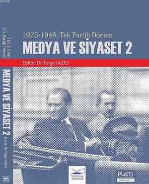 Medya ve Siyeset 2; 1923-1946: Tek Partili Dönem