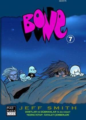 Bone 7; Dostlar ve Düşmanlar ya da Hasat - Yedinci Kitap: Dostlar ve Düşmanlar