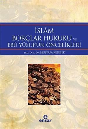 Islâm Borçlar Hukuku ve Ebû Yûsuf'un Öncelikleri