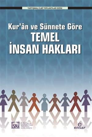 Kur'ân ve Sünnete Göre Temel İnsan Hakları