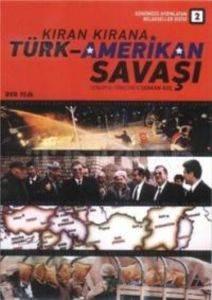 Kıran Kırana Türk Amerikan Savaşı