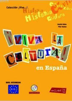 Viva La Cultura! En Espana +Audio Descargable; (Orta Seviye İspanyolca Okuma-Dinleme)