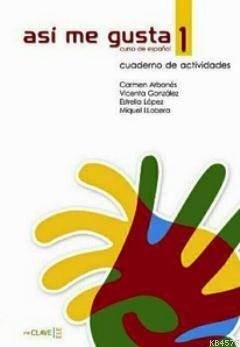 Asi Me Gusta 1 Cuaderno De Actividades (Etkinlik Kitabı); İspanyolca Temel Ve Orta-Alt Seviye