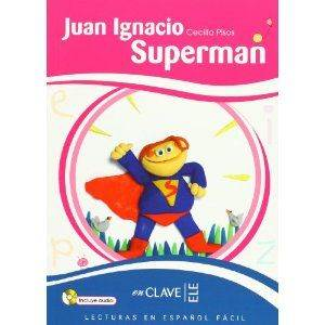 Juan Ignacio Superman +Audio descargable (LEEF Nivel-2) 7-10 yaş İspanyolca Okuma Kitabı