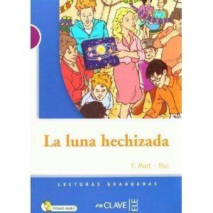La Luna Hechizada +Audio Descargable (LG Nivel-1) İspanyolca Okuma Kitabı