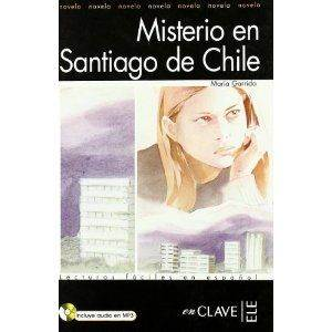 Misterio en Santiago de Chile +Audio Descargable (LFEE Nivel-1) İspanyolca Okuma Kitabı