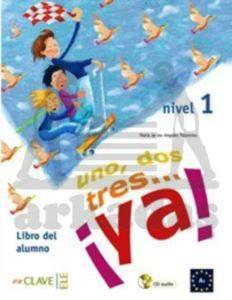 Uno, Dos, Tres... ya! 1 Libro del Alumno (Ders Kitabı+CD) 7-10 Yaş İspanyolca Temel Seviye