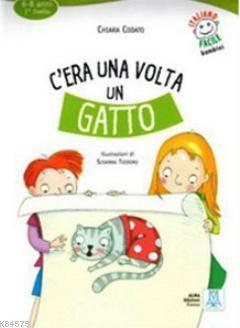 C'era Una Volta Un Gatto + CD (İtalyanca Okuma Kitabı) 6-8 Yaş Livello 1