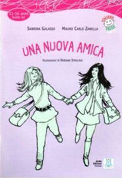 Una Nuova Amica + CD (İtalyanca Okuma Kitabı Orta-Alt Seviye (11-14 Yaş) A2