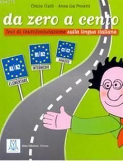 Da Zero A Cento A1-C2 (İtalyanca Dil Sınavlarına Hazırlık)