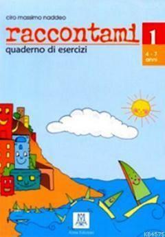 Raccontami 1 Quaderno Esercizi (Çocuklar İçin İtalyanca) 4-7 Yaş